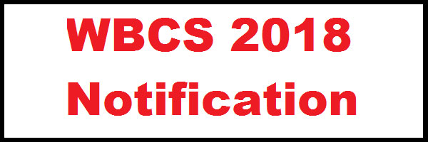 WBCS Exam 2018 Notification-Form Fill-up-Syllabus-Age Criteria